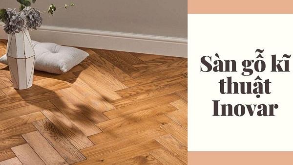 Ưu điểm của sàn gỗ kỹ thuật